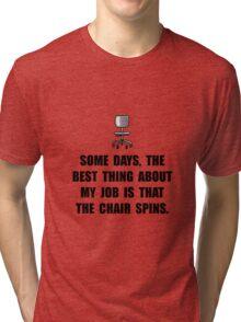 Job Chair Spins Tri-blend T-Shirt