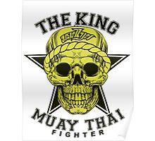 the king of muay thai fighter muaythai thailand martial art Poster
