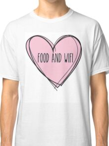 Food And Wifi Is Love Classic T-Shirt