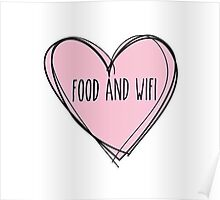 Food And Wifi Is Love Poster