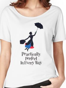 Mary Poppins Practically Perfect In Every Way! Women's Relaxed Fit T-Shirt