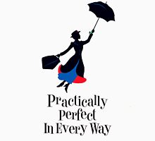 Mary Poppins Practically Perfect In Every Way! T-Shirt