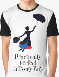 Mary Poppins Practically Perfect In Every Way! Graphic T-Shirt