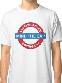 Mind The Gap Classic T-Shirt