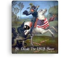St. Donald The ISIS Slayer Canvas Print