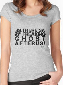 There's A Freaking Ghost After Us! Women's Fitted Scoop T-Shirt