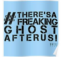There's A Freaking Ghost After Us! Poster