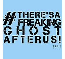 There's A Freaking Ghost After Us! Photographic Print