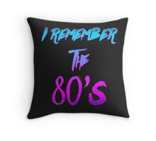 """""""I Remember the 80's"""" - Retro / 80's / Synthwave / New Retro Wave design. Throw Pillow"""