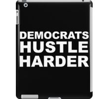 Democrats Hustle Harder iPad Case/Skin