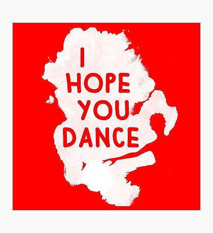 I Hope You Dance Photographic Print