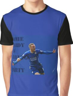 Jamie Vardy is having a party. Graphic T-Shirt