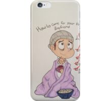 How to care for your prankster boyfriend iPhone Case/Skin