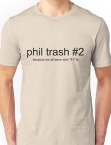 phil trash #2 - black font T-Shirt