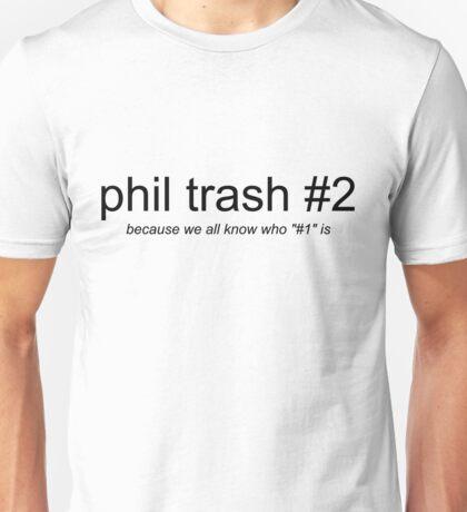 phil trash #2 - black font Unisex T-Shirt