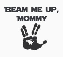 Beam Me Up Mommy One Piece - Short Sleeve