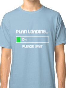 12 Percent of a Plan Classic T-Shirt