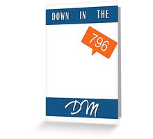 Down in the DM Greeting Card
