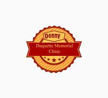Denny Duquette Memorial Clinic Sign Unisex T-Shirt