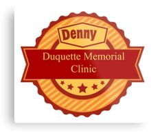 Denny Duquette Memorial Clinic Sign Metal Print