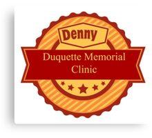Denny Duquette Memorial Clinic Sign Canvas Print