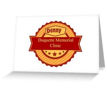 Denny Duquette Memorial Clinic Sign Greeting Card