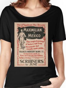 Artist Posters Maximilian in Mexico Scribner's for June 0887 Women's Relaxed Fit T-Shirt