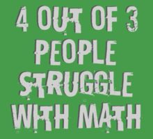 4 Out Of 3 People Struggle With Math One Piece - Short Sleeve