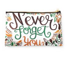 Never Forget You Studio Pouch