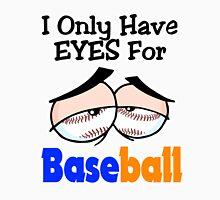 Funny I Only Have Eyes For Baseball Blue and Orange. Unisex T-Shirt