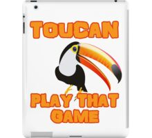 Two Can Toucan Play That Game Pun iPad Case/Skin