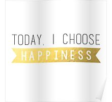 I Choose Happiness Poster