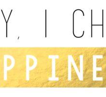 I Choose Happiness Sticker