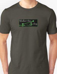 Walkin' the dog...not. Unisex T-Shirt