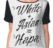 Hapa, White + Asian = Hapa Chiffon Top