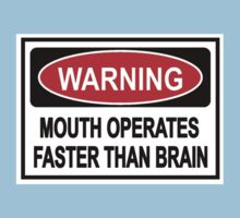 warning mouth operates faster than brain funny sign Kids Tee
