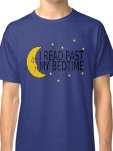 I Read Past My Bedtime Classic T-Shirt