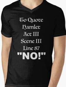 "To Quote Hamlet, Act III, Scene III, Line 87, ""No"" Mens V-Neck T-Shirt"