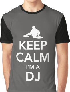 Keep Calm I'm A DJ Graphic T-Shirt