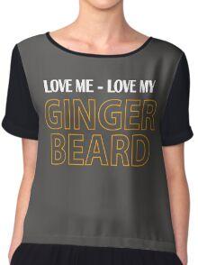 Love Me - Love My Ginger Beard Chiffon Top
