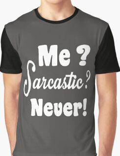 Me Sarcastic Never Graphic T-Shirt