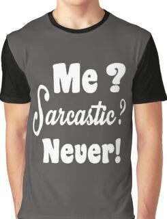 Me Sarcastic Never Graphic T-Shirt