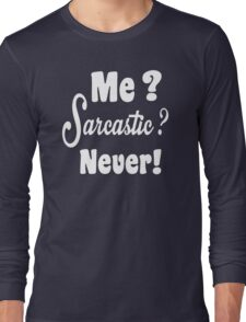 Me Sarcastic Never Long Sleeve T-Shirt