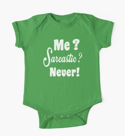 Me Sarcastic Never One Piece - Short Sleeve