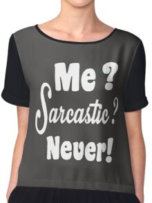 Me Sarcastic Never Chiffon Top