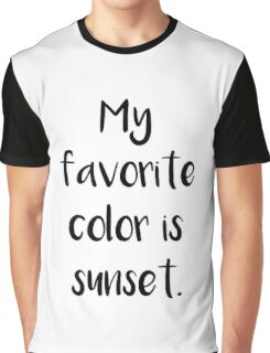 My favorite is sunset Graphic T-Shirt