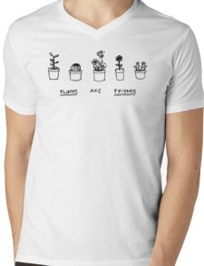 PLANTS ARE FRIENDS Mens V-Neck T-Shirt
