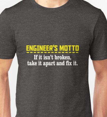 Engineer's motto if it isn't broken take it apart and fix it Unisex T-Shirt