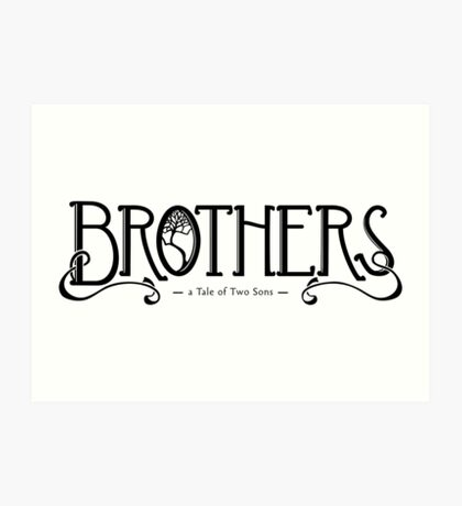 Brothers - a Tale of Two Sons Art Print