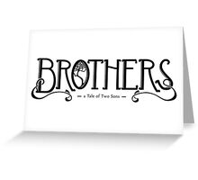 Brothers - a Tale of Two Sons Greeting Card
